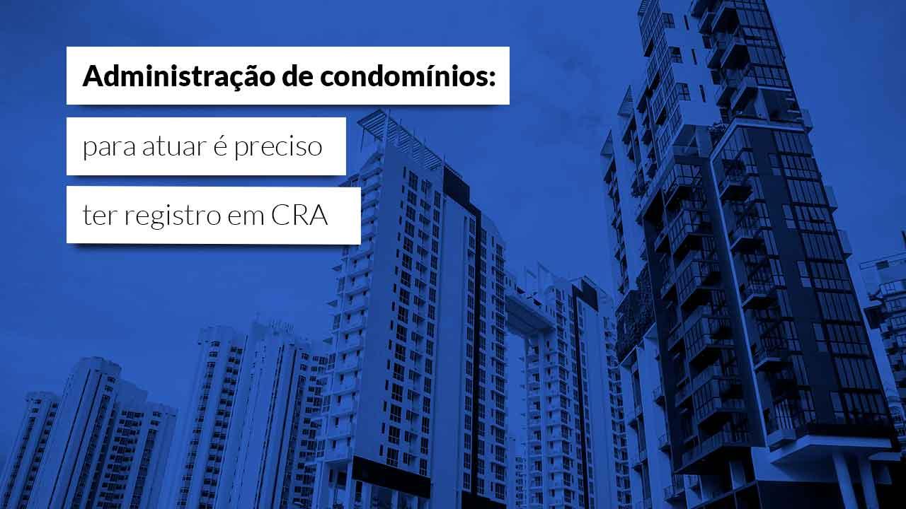 Mais uma vez Justiça determina que administradora de condomínio deve ter registro em CRA